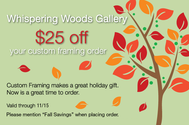 Custom Framing Savings at Whispering Woods Gallery